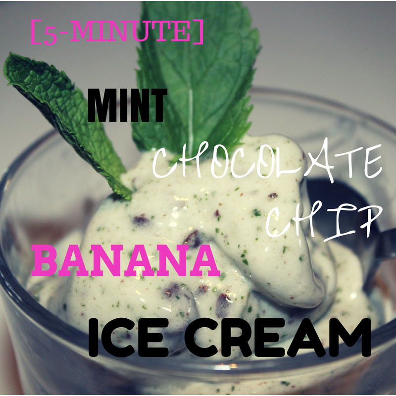 5 Minute Mint Chocolate Chip Banana Ice Cream Party In